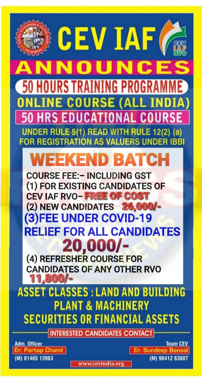ANNOUNCING NEW WEEKEND BATCH IN AUGUST / SEPTEMBER – SCHEDULE FOR 50 HRS EDUCATIONAL COURSE UNDER RULE 5(1) READ WITH RULE 12(2)(a) FOR REGISTRATION AS VALUERS UNDER THE BANNER OF CEV IAF RVO