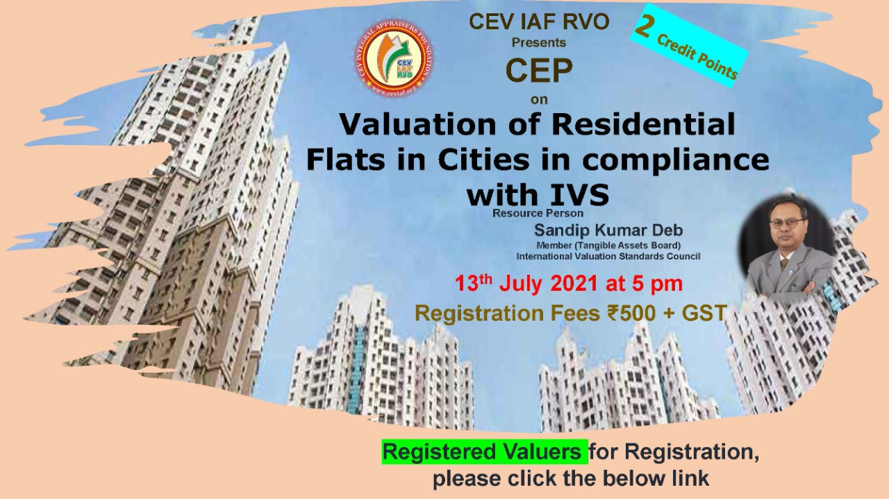 Read more about the article CEP SESSION 2-CREDIT POINTS ON 13th JULY ON VALUATION OF RESIDENTIAL FLATS IN CITIES IN COMPLIANCE WITH IVS BY ER. SANDIP KUMAR DEB